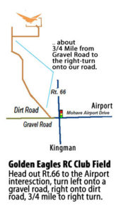 The Golden Eagles RC Club is easy to find... just head-out to the Kingman Airport, but turn LEFT.