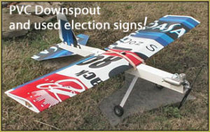 RC model airplane of PVC Downspout and used election signs!